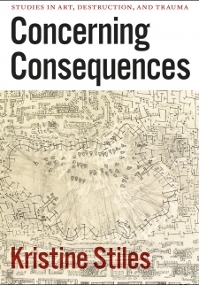 Concerning Consequences: Studies in Art, Destruction, and Trauma